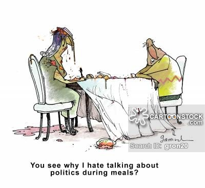 """You see why I hate talking about politics during meals?"""
